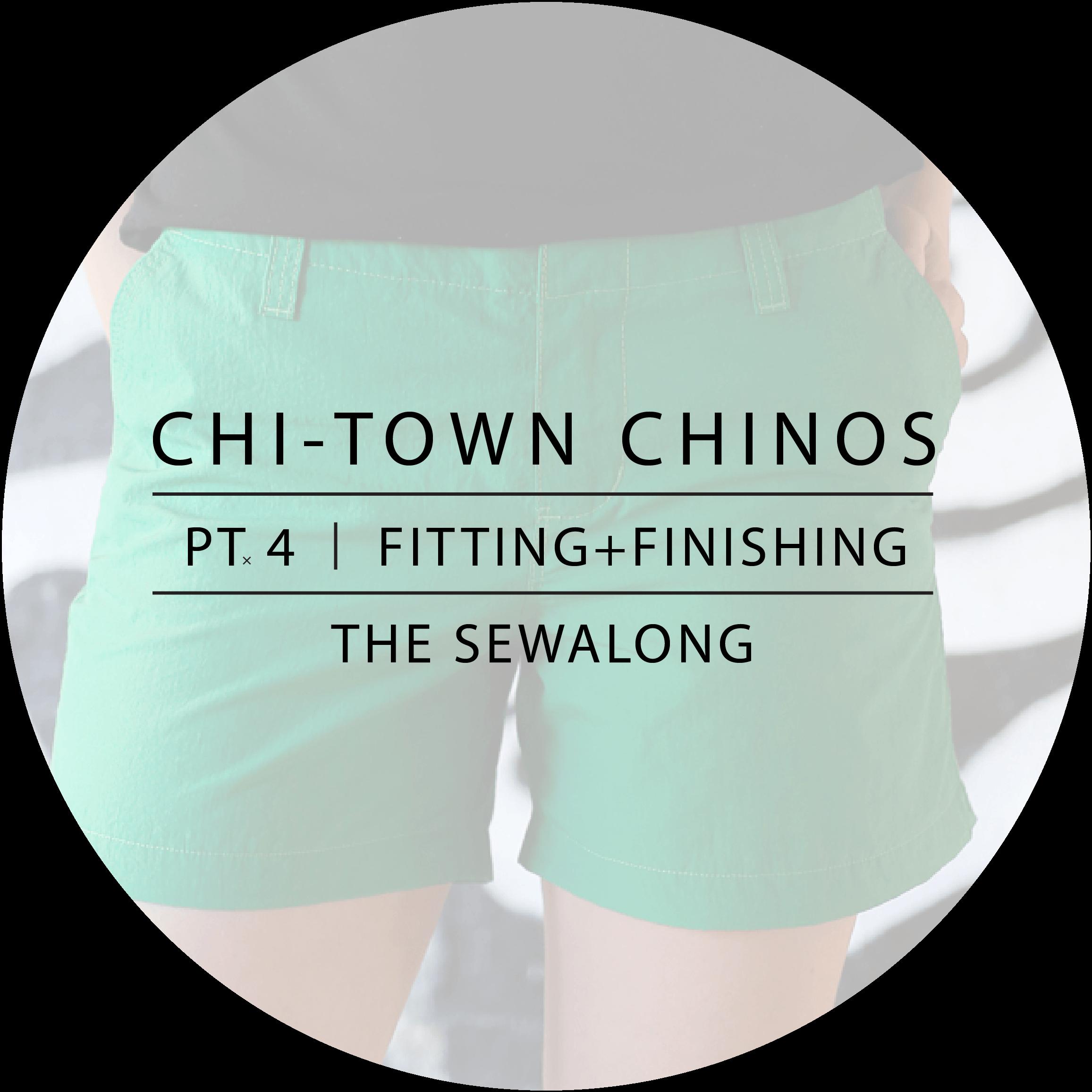 Chi-Town Chinos Sewalong Pt. 4