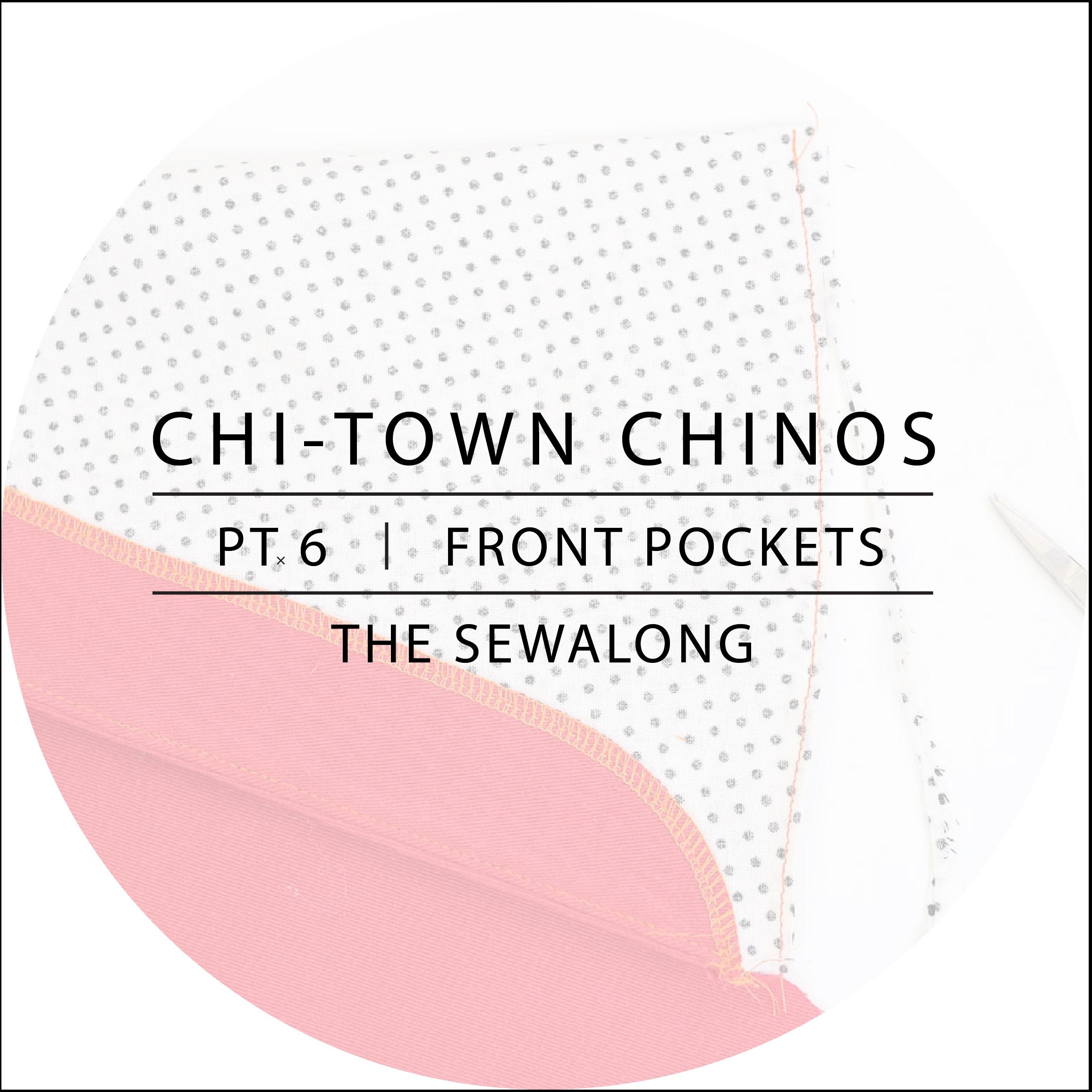 Chi-Town Chinos Sewalong Pt 6