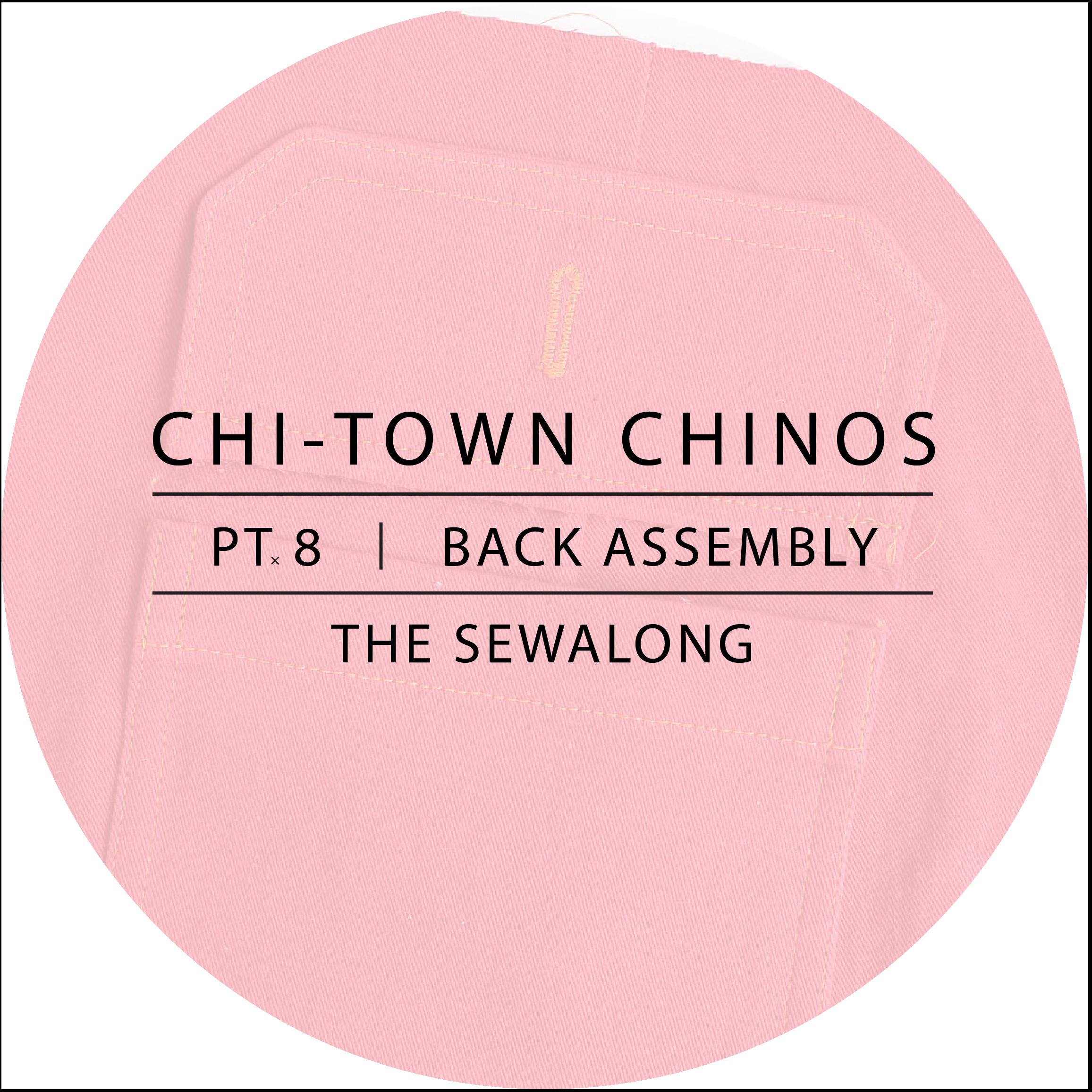 Chi-Town Chinos Sewalong Pt. 8
