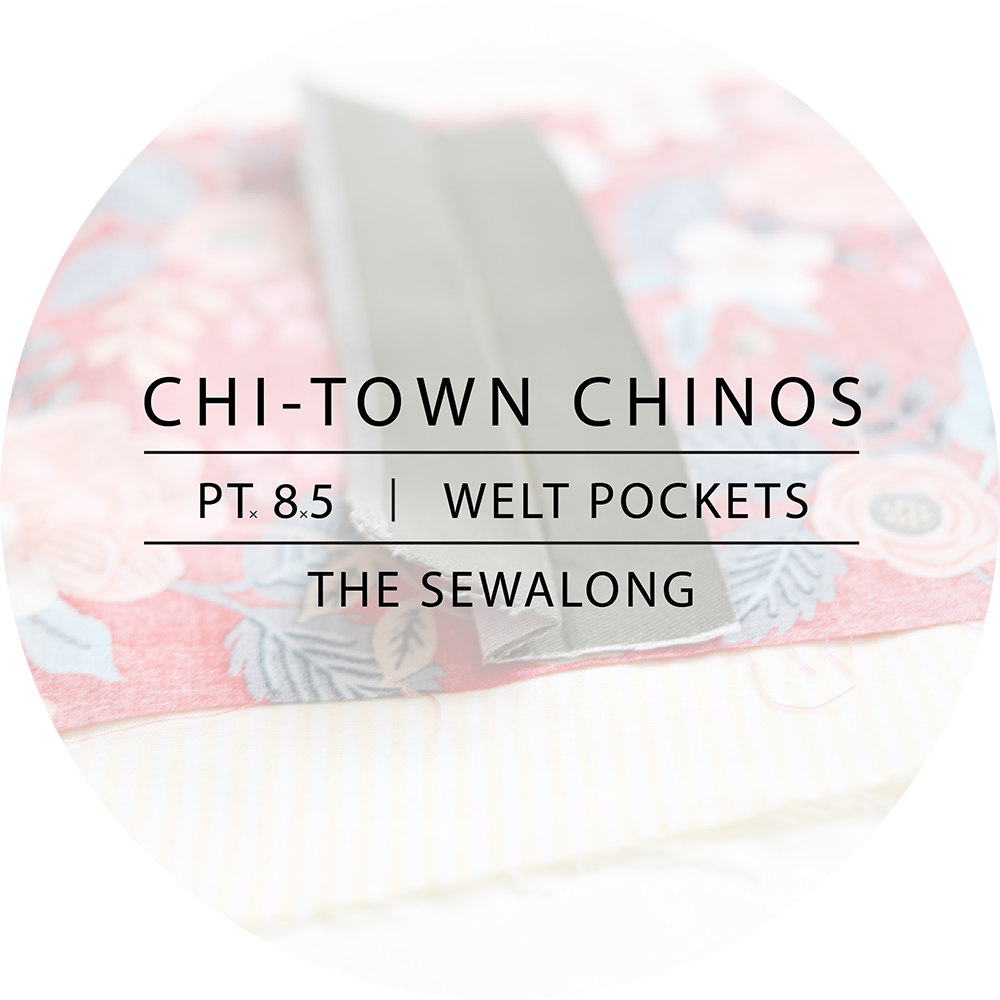 Chi-Town Chinos Sewalong Pt. 8.5