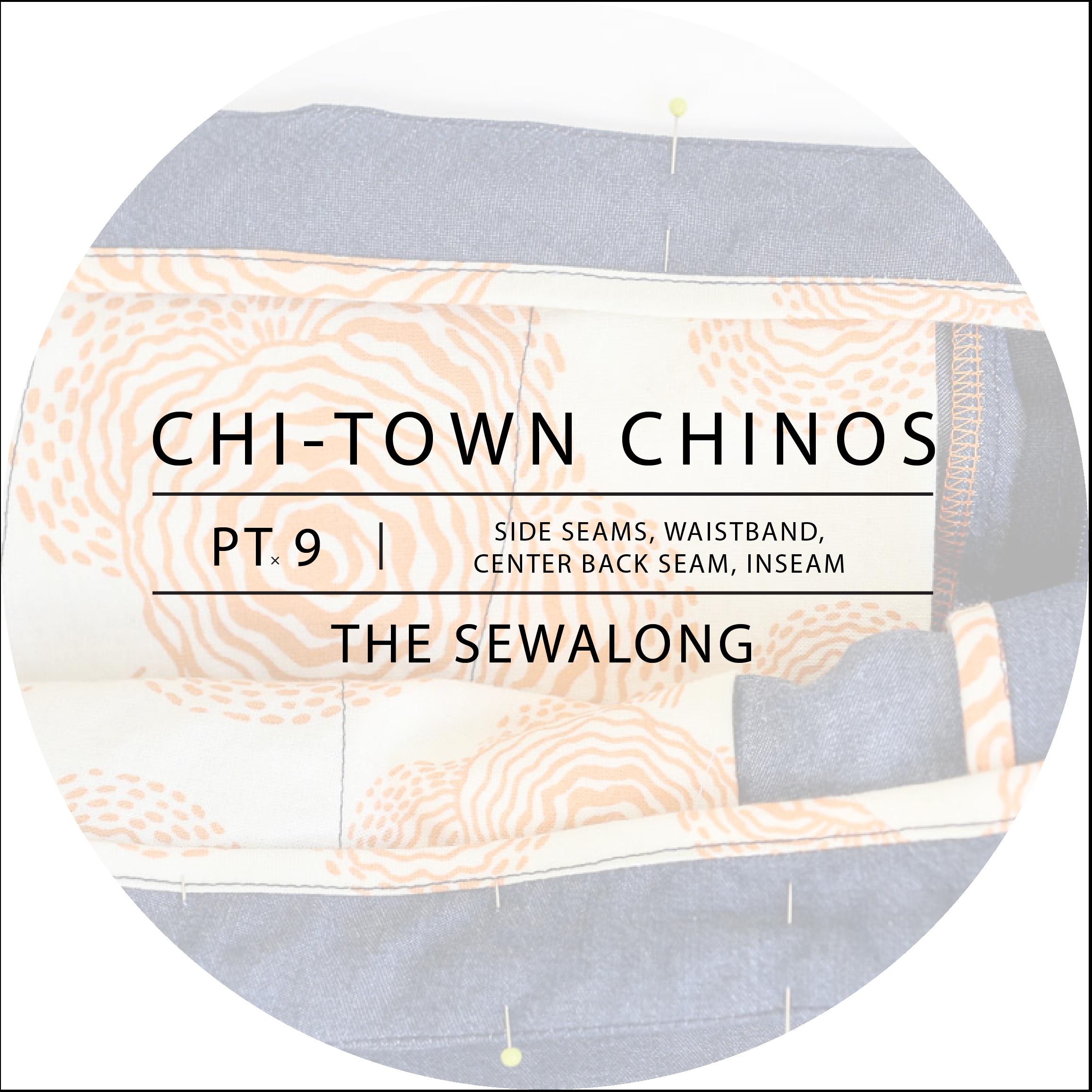 Chi-Town Chinos Sewalong Pt 9