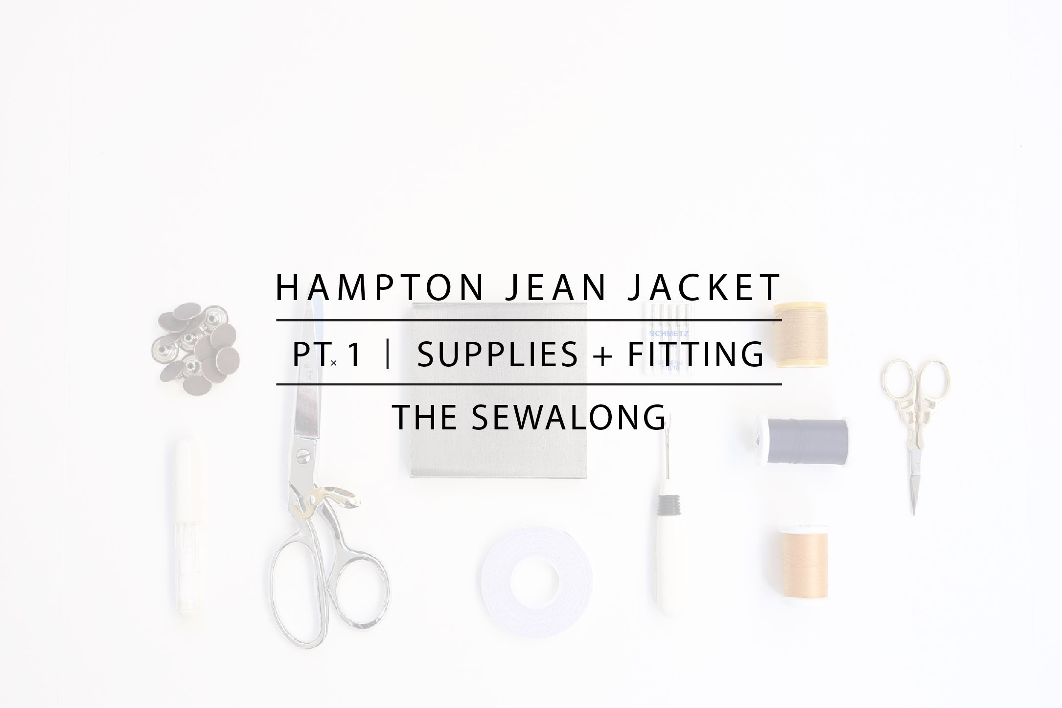 Hampton Jean Jacket Sewalong Pt. 1
