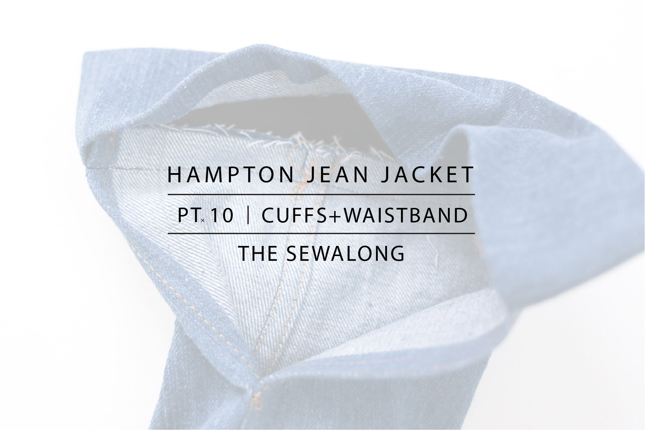 Hampton Jean Jacket Sewalong Pt. 10