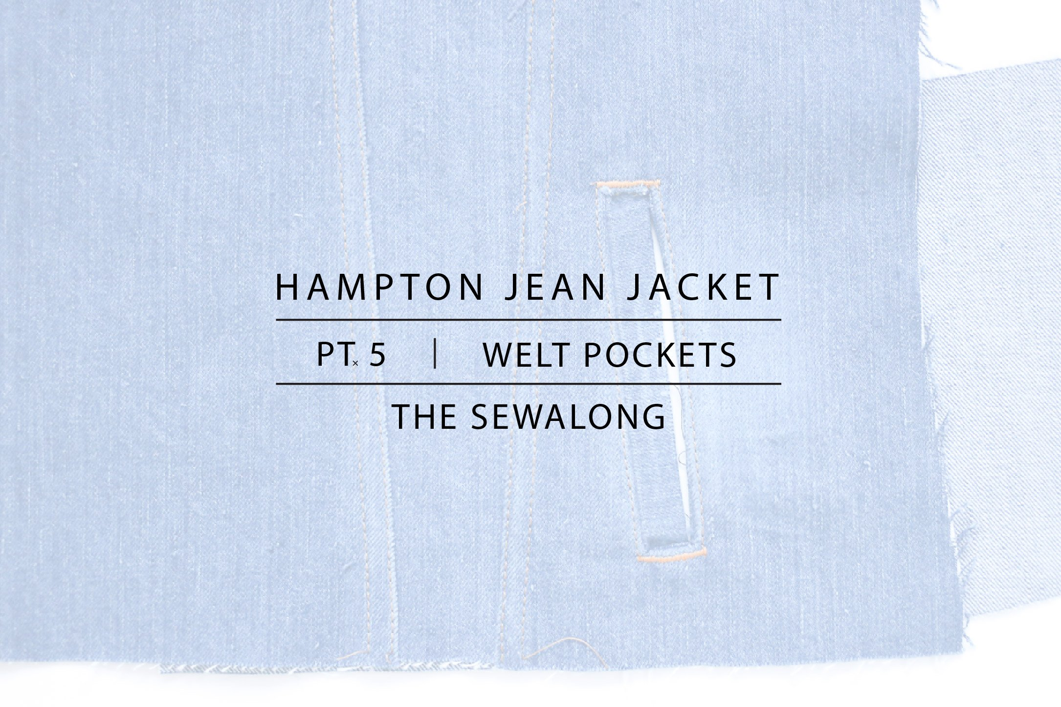 Hampton Jean Jacket Sewalong Pt. 5