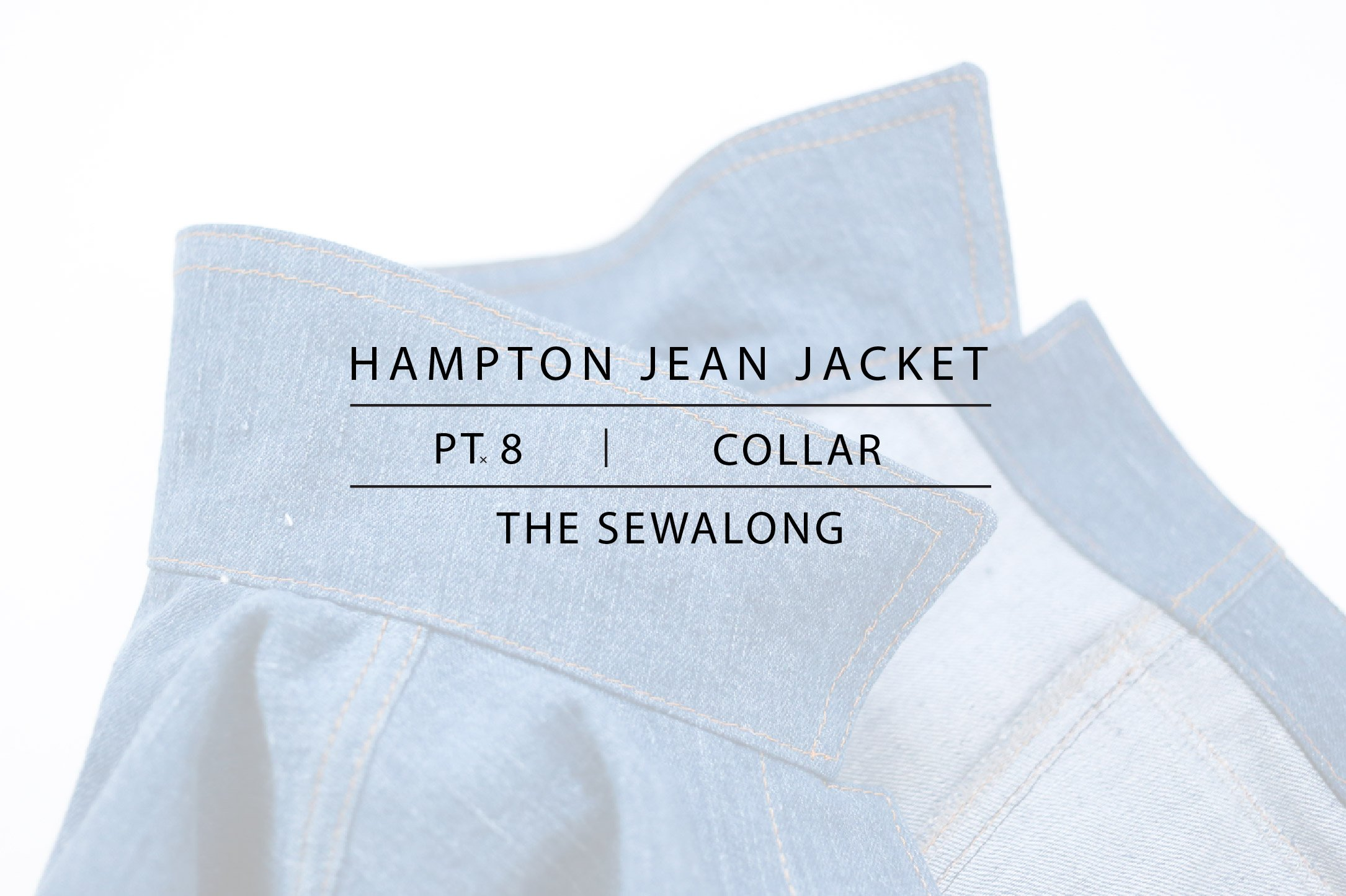 Hampton Jean Jacket Sewalong Pt. 8