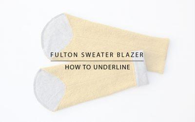 Fulton Sweater Blazer: How to Underline