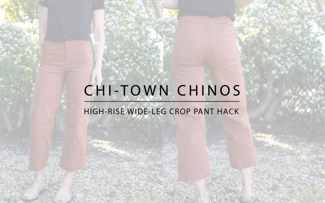 Chi-Town Chinos: High-Rise Wide-Leg Crop Pant Hack (Part 1)